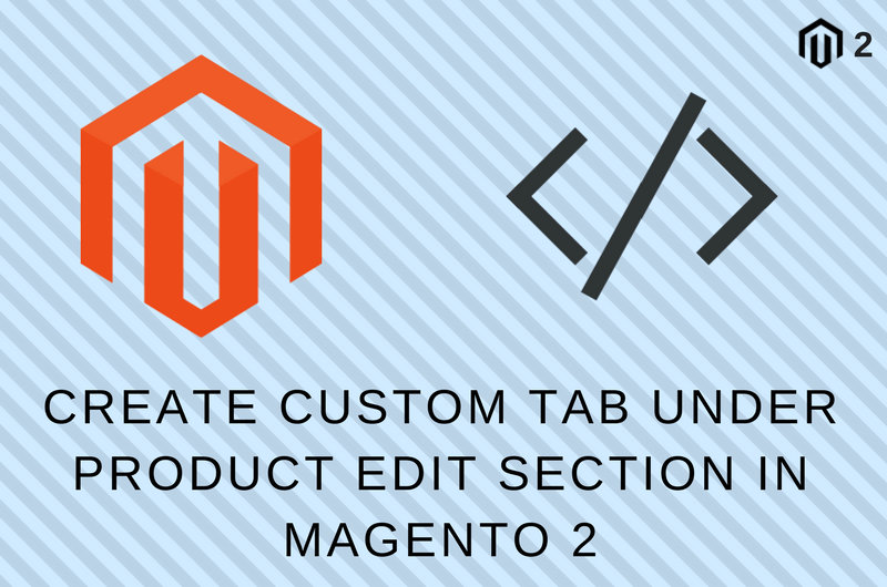 Custom Tab under Product Edit Section in Magento 2