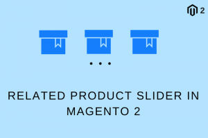 Integrate a Related Product Slider in Magento 2