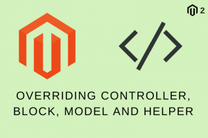 Overriding Controller, Block, Model and Helper In Magento 2 Using Preference