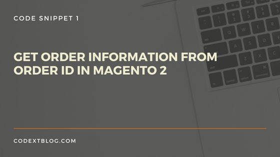 order_information_from_order_id_magento_2