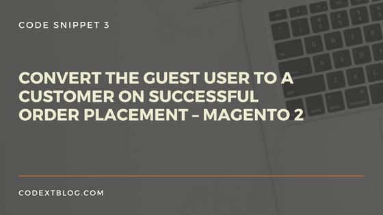 guest_user_to_customer_programmatically_magento2