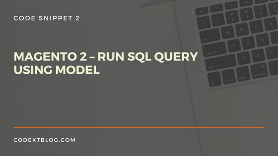 run_sql_query_using_model_magento2