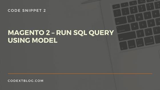 run_sql_query_using_model_magento2