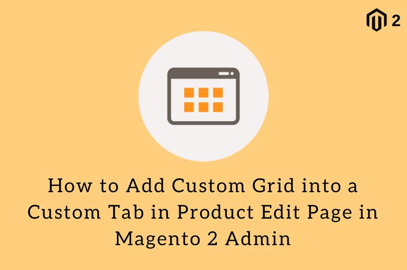 How to Add Custom Grid into a Custom Tab in Product Edit