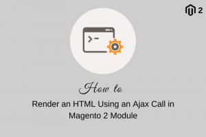 AJAX_CALL_HTML_MAGENTO_2