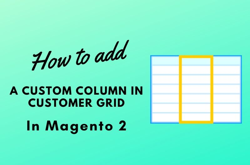 add_customer_column_in_magento_2