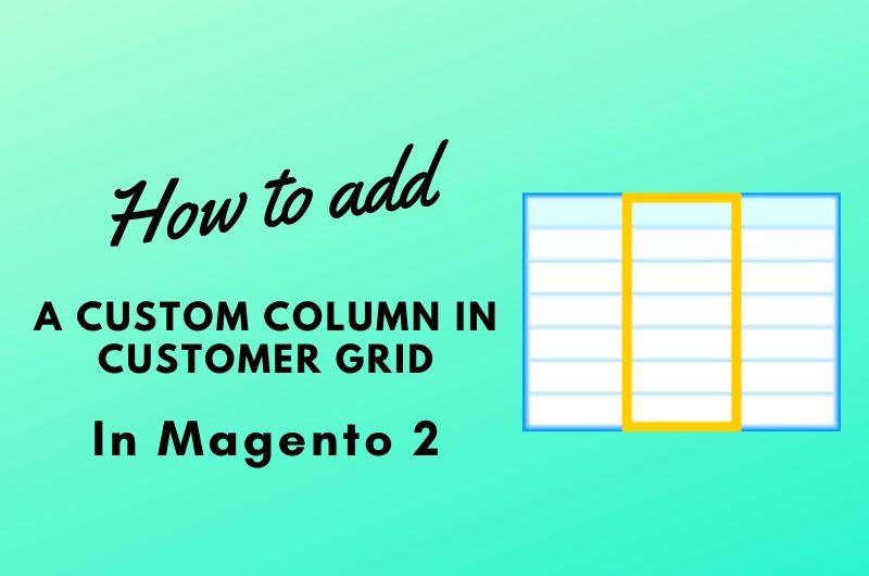 add_customer_column_in_magento_2