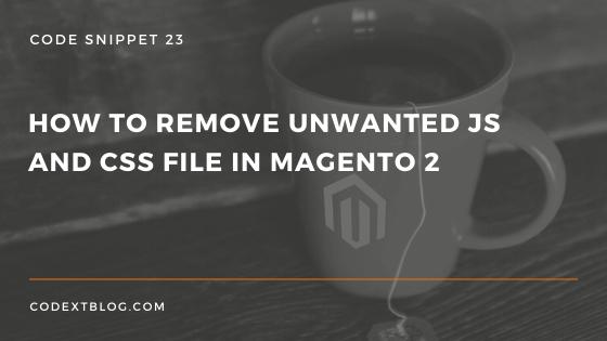 remove_js_css_file_magento_2